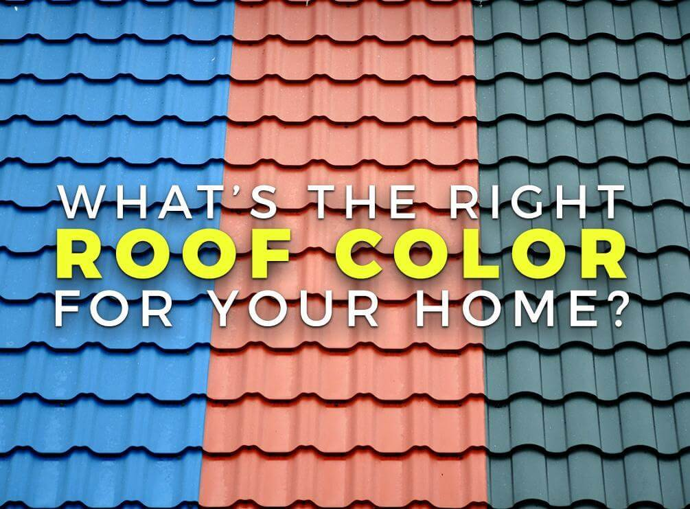 What s the right roof color for your home for Roof right