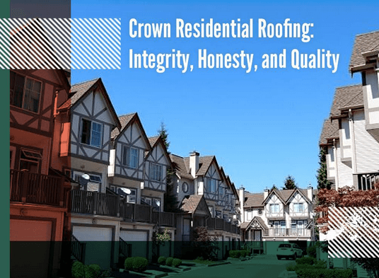 Crown Residential Roofing Integrity Honesty And Quality
