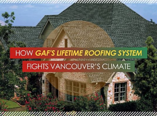 How GAF's Lifetime Roofing System Fights Vancouver's Climate
